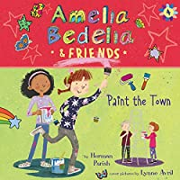 Amelia Bedelia & Friends Paint the Town (Amelia Bedelia and Friends)