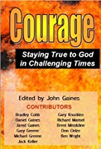 Courage: Staying True to God in Challenging Times (English Edition)