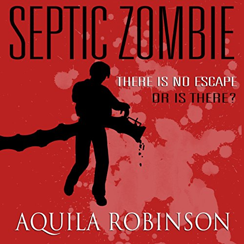 Septic Zombie: A Short Story Written by a Seven-Year-Old Home Schooled Girl audiobook cover art
