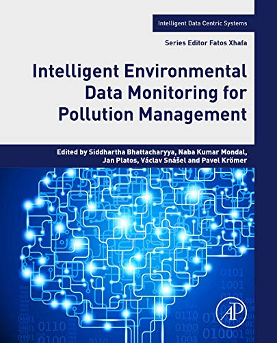 Intelligent Environmental Data Monitoring for Pollution Management (Intelligent Data-Centric Systems: Sensor Collected Intelligence) (English Edition)