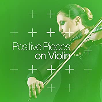 Positive Pieces on Violin