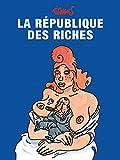 La République des riches