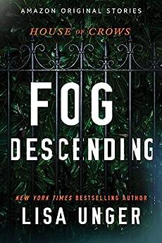 Fog Descending (House of Crows Book 2) (English Edition) par [Lisa Unger]