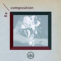 Re / composition