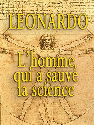 Leonardo - L'homme Qui A Sauvé La Science