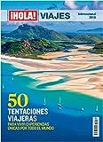 ¡Hola! Viajes por el mundo. 50 tentaciones viajeras para vivir experiencias únicas por el mundo