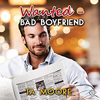 Wanted - Bad Boyfriend                   By:                                                                                                                                 TA Moore                               Narrated by:                                                                                                                                 Michael Mola                      Length: 6 hrs and 20 mins     3 ratings     Overall 4.0