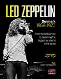 Led Zeppelin: Denmark 1968-1970: From the first concert to becoming the biggest rock band in the world. Unseen Nordic Archives. Englische Originalausgabe.