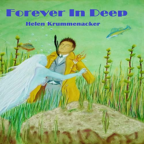 Forever in Deep Audiobook By Helen Krummenacker cover art