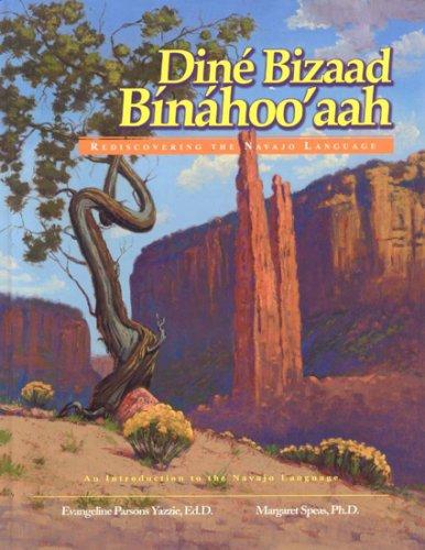 Dine Bizaad Binahoo'aah: Rediscovering the Navajo...