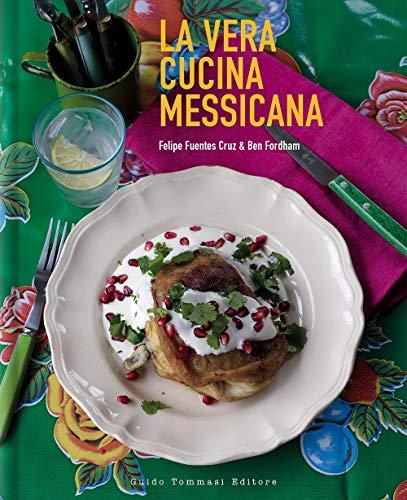 La vera cucina messicana