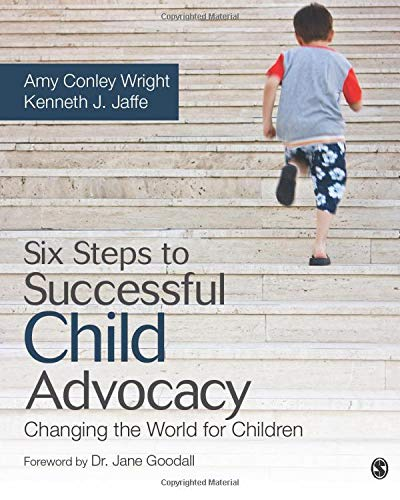 Compare Textbook Prices for Six Steps to Successful Child Advocacy: Changing the World for Children 1 Edition ISBN 9781452260945 by Wright, Amy Conley