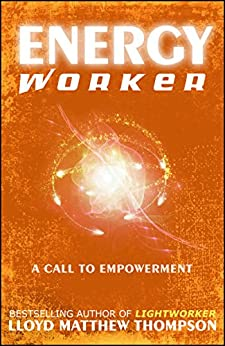 Energyworker: A Call to Empowerment by [Lloyd Matthew Thompson, Molly McCord]