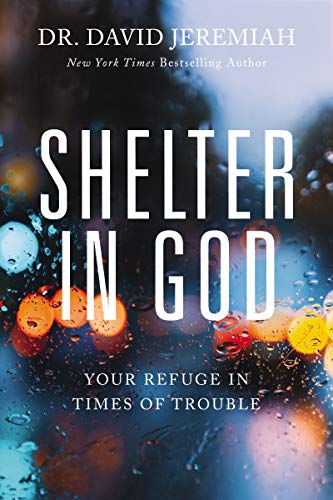 Compare Textbook Prices for Shelter in God: Your Refuge in Times of Trouble  ISBN 9780785241225 by Jeremiah, Dr. David