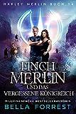 Harley Merlin 14: Finch Merlin und das vergessene Königreich (Harley Merlin Serie)