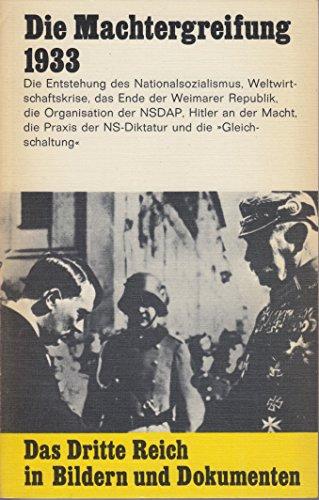 Das Dritte Reich, Band 1. Die Machtergreifung 1933 - 1934.