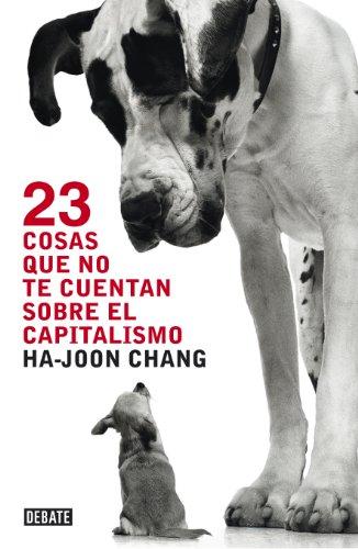 23 cosas que no te cuentan sobre el capitalismo (Spanish Edition)