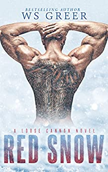 Red Snow (A Loose Cannon Novel) by [WS Greer]