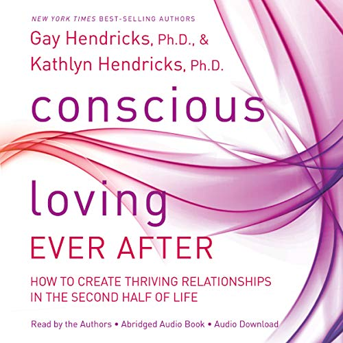 Conscious Loving Ever After cover art