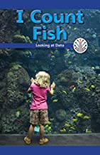 I Count Fish: Looking at Data (Computer Science for the Real World)