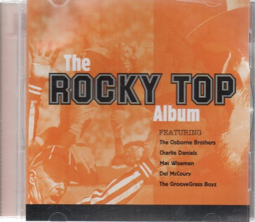 The Rocky Top Album: Tennessee Volunteers [Audio CD] Osborne Brothers; Charlie Daniels; GrooveGrass Boyz; Mac Wiseman; Popeye Dropsy; Wheeler and Del McCoury