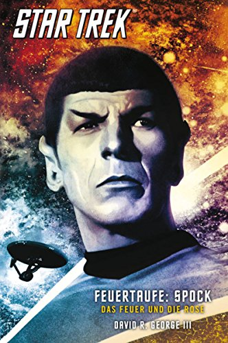 Star Trek - The Original Series 2: Feuertaufe: Spock: Das Feuer und die Rose