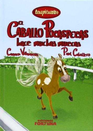 El caballo Pocaspecas hace muchas muecas: 12 (Terapicuentos)