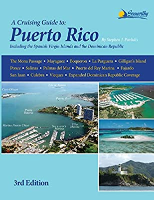 Cruising Guide to Puerto Rico, 3rd ed. by Seaworthy Publications, Inc.