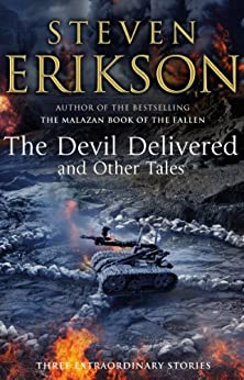The Devil Delivered and Other Tales by [Steven Erikson]
