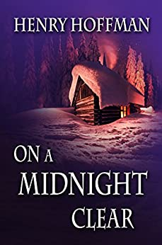On a Midnight Clear (An Adam Fraley Mystery Book 1) by [Henry Hoffman]