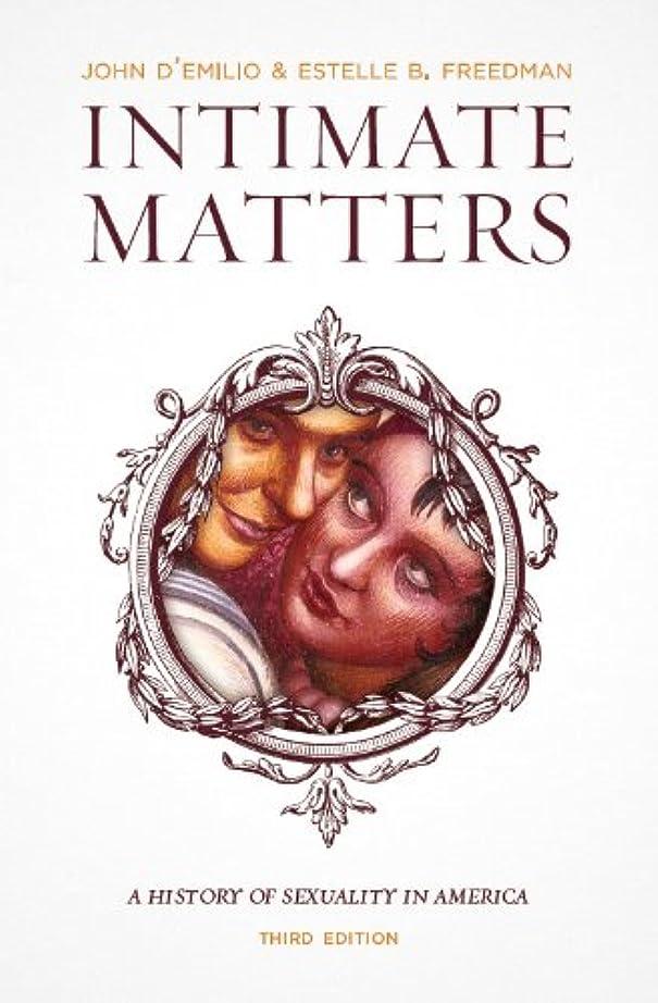 契約したランドマーク興奮するIntimate Matters: A History of Sexuality in America, Third Edition (English Edition)
