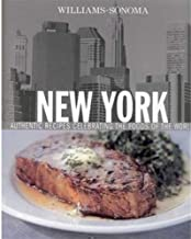Williams-Sonoma Foods of the World: New York: Authentic Recipes Celebrating the Foods of the World;Williams-Sonoma Foods o...