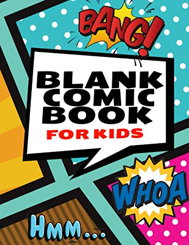 Blank Comic Book For Kids: Create Your Own Cartoon Comics And Boost Your Creativity | 200 Pages of Pure Fun and Lots of Templates | Large Size 8.5 x 11 Inch | Blank Comic Books