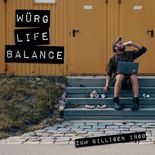 WÜRG LIFE BALANCE [Explicit]