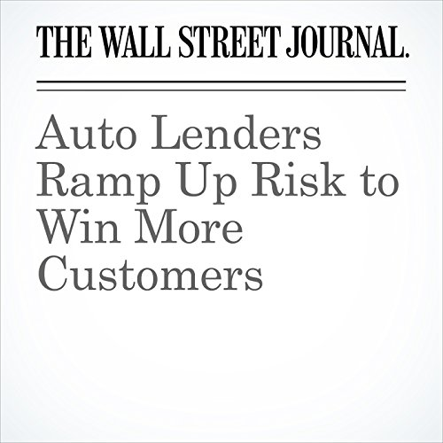 Auto Lenders Ramp Up Risk to Win More Customers copertina