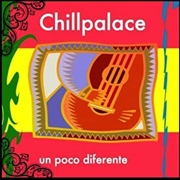 Chillpalace-Un Poco Diferente