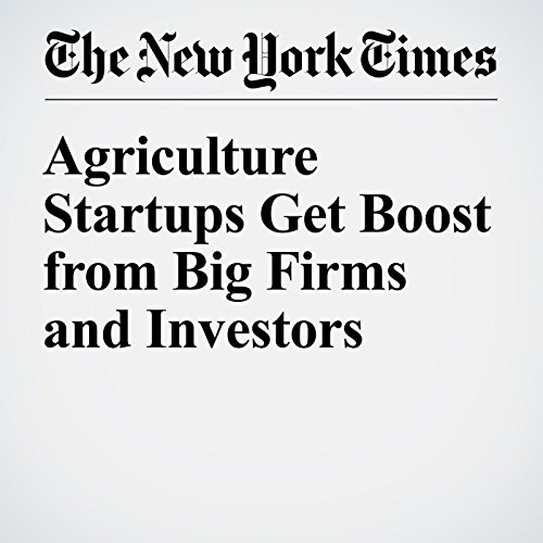 Agriculture Startups Get Boost from Big Firms and Investors audiobook cover art
