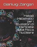 Metodi Matematici per i Rivelatori di Particelle della Fisica Nucleare