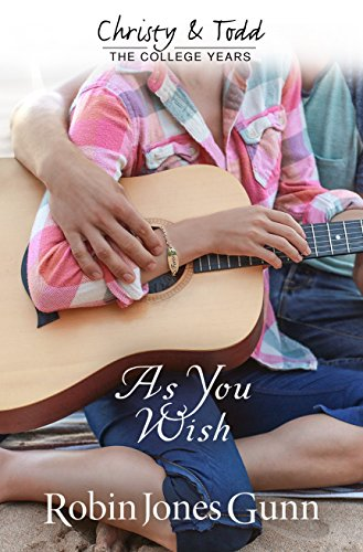 As You Wish (Christy And Todd: College Years Book 2) (Christy & Todd: The College Years)