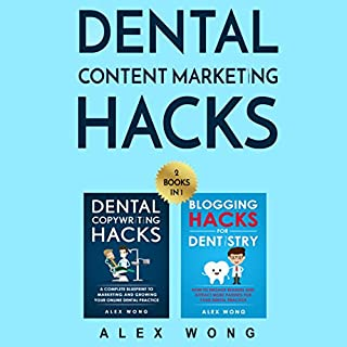 Dental Content Marketing Hacks: 2 Books in 1 - Dental Copywriting Hacks & Blogging Hacks for Dentistry cover art