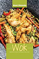 The Essential Wok Cookbook: Simple No-Fuss Recipes for Delicious Chinese Meals