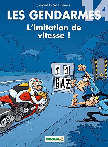 Les Gendarmes - tome 14 - L'imitation de vitesse !: L'imitation de vitesse !