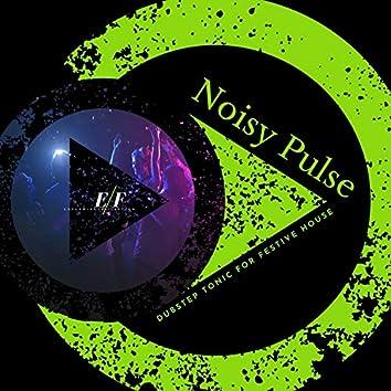 Noisy Pulse - Dubstep Tonic For Festive House
