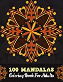 100Mandalas Coloring Book For Adults: Mandalas Coloring Book For adult Relaxation and Stress Management Coloring Book who Love Mandala  Coloring Pages ... And Stress Relief swirls flower boys