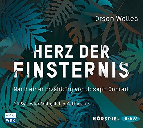 Herz der Finsternis. Nach einer Erzählung von Joseph Conrad: Hörspiel mit Sylvester Groth, Ulrich Matthes u.v.a. (2 CDs)