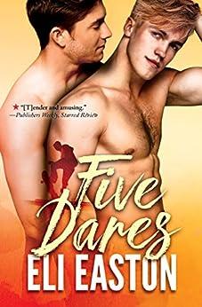 FIve Dares by [Eli Easton]
