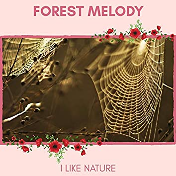 Forest Melody - I Like Nature