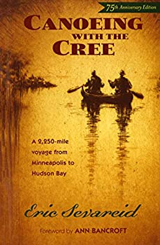 Canoeing with the Cree  75th Anniversary Edition