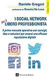 I social network per il libero professionista. Il primo...