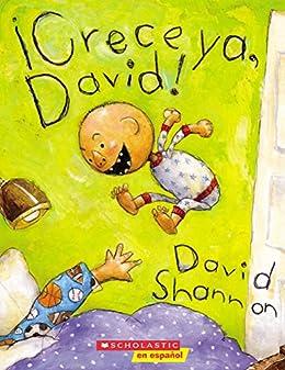¡Crece ya, David! (Grow Up, David) (David Books [Shannon]) (Spanish Edition) by [David Shannon]